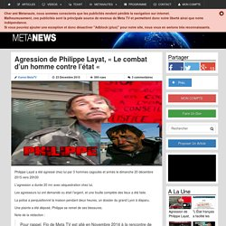 """Agression de Philippe Layat, """"Le combat d'un homme contre l'état """""""