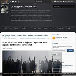 Les Antifas: «Faut lui ni**** sa mère !» Appels à l'agression d'un reporter de RT France sur internet