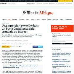 Une agression sexuelle dans un bus à Casablanca fait scandale au Maroc