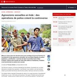 Agressions sexuelles en Inde: des opérations de police créent lacontroverse