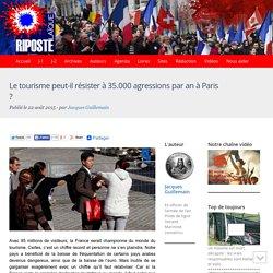 Le tourisme peut-il résister à 35.000 agressions par an à Paris ?