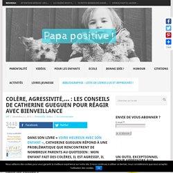 Colère, agressivité,... : les conseils de Catherine Gueguen pour réagir avec bienveillance