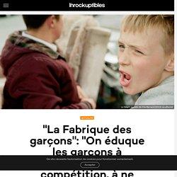 """""""La Fabrique des garçons"""": """"On éduque les garçons à l'agressivité, à la compétition, à ne pas pleurer"""""""