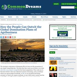 How the People Can Outwit the Global Domination Plans of Agribusiness