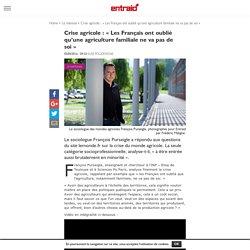 """Crise agricole : """"Les Français ont oublié qu'une agriculture familiale ne va pas de soi"""" - Entraid"""