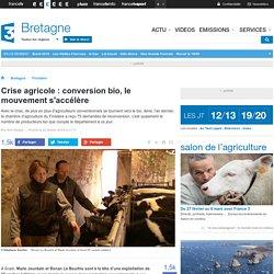 FRANCE 3 BRETAGNE 22/02/16 Crise agricole : conversion bio, le mouvement s'accélère