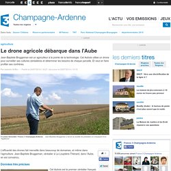 Le drone agricole débarque dans l'Aube - France 3 Champagne-Ardenne