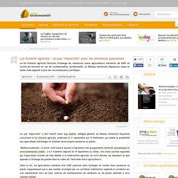 """Loi d'avenir agricole : un pas """"important"""" pour les semences paysannes"""