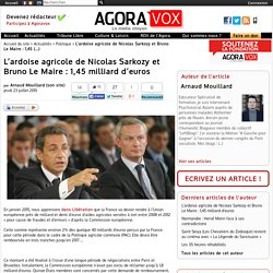 L'ardoise agricole de Nicolas Sarkozy et Bruno Le Maire : 1,45 milliard d'euros