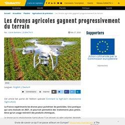 EURACTIV 27/02/20 Les drones agricoles gagnent progressivement du terrain