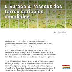 L'Europe à l'assaut des terres agricoles mondiales
