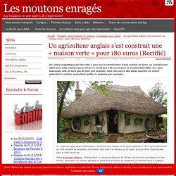 Un agriculteur anglais s'est construit une «maison verte» pour 180 euros (Rectifié)