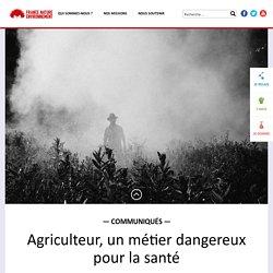Agriculteur, un métier dangereux pour la santé