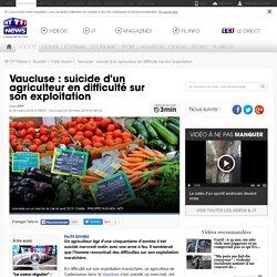 Vaucluse : suicide d'un agriculteur en difficulté sur son exploitation