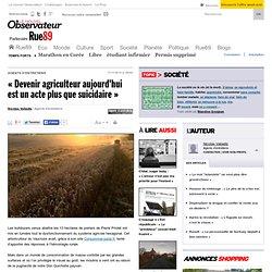 """""""Devenir agriculteur aujourd'hui est un acte plus que suicidaire"""""""