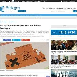 Un agriculteur victime des pesticides témoigne