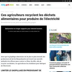 Ces agriculteurs recyclent les déchets alimentaires pour produire de l'électricité
