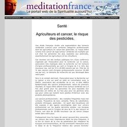 Agriculteurs et cancer, le risque des pesticides.