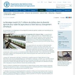 Nouvelles:La Norvège investit 23,7 millions de dollars dans la diversité agricole pour aider les agriculteurs à faire face au changement climatique