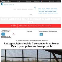 Les agriculteurs incités à se convertir au bio en Béarn pour préserver l'eau potable - France 3 Nouvelle-Aquitaine