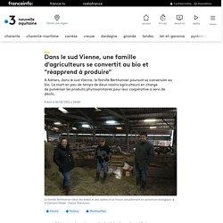 """FRANCE 3 06/02/21 Dans le sud Vienne, une famille d'agriculteurs se convertit au bio et """"réapprend à produire"""""""