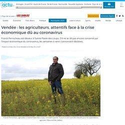Vendée : les agriculteurs, attentifs face à la crise économique dû au coronavirus