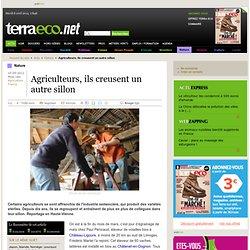 Agriculteurs, ils creusent un autre sillon
