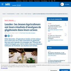 Landes : les Jeunes Agriculteurs ont leurs résultats d'analyses de glyphosate dans leurs urines