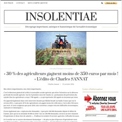 « 30 % des agriculteurs gagnent moins de 350 euros par mois ! » L'édito de Charles SANNAT