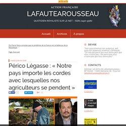 Périco Légasse : « Notre pays importe les cordes avec lesquelles nos agriculteurs se pendent » - LAFAUTEAROUSSEAU