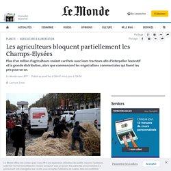 Les agriculteurs bloquent partiellement les Champs-Elysées