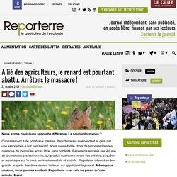 REPORTERRE 22/10/19 Allié des agriculteurs, le renard est pourtant abattu. Arrêtons le massacre !.