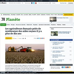 Les agriculteurs français priés de rembourser des aides reçues il y a plus de dix ans