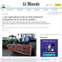 «Les agriculteurs ont unréel sentiment d'abandon vis-à-vis delasociété»
