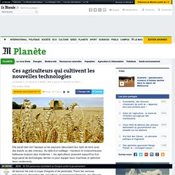 Ces agriculteurs qui cultivent les nouvelles technologies