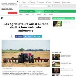 Les agriculteurs aussi auront droit à leur véhicule autonome - Free Tech & web