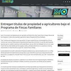 Entregan títulos de propiedad a agricultores bajo el Programa de Fincas Familiares