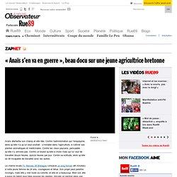 «Anaïs s'en va en guerre», beau docu sur une jeune agricultrice bretonne