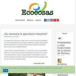 ¿Es necesaria la agricultura industrial?