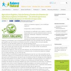 Agricultura Orgánica, lista de Ferias y fuentes de alimentos de agricultura orgánica en Costa Rica - Un artículo que le va a cambiar la forma de pensar en relación a lo que come. - Balance Natural