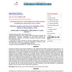 Agricultura Técnica - ANÁLISIS DE EFICIENCIA Y RENTABILIDAD ECONÓMICA EN DOS LECHERÍAS DE LA REGIÓN DEL MAULE, CHILE
