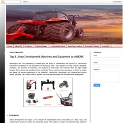 Top 3 Urban Development Machines and Equipment by AGKNX