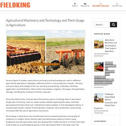 Agricultural Machinery and Technology and Their Usage in Agriculture