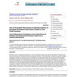 Chilean Journal of Agricultural Research - APRIL 2009 - Use of enzymatic biosensors as quality indices: A synopsis of present an