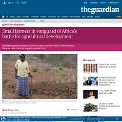 Small farmers in vanguard of Africa's battle for agricultural development | Mark Tran | Global development