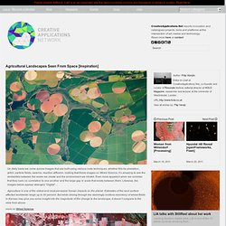 "Strangely ""Digital"" Agricultural Landscapes Seen From Space #Inspiration"