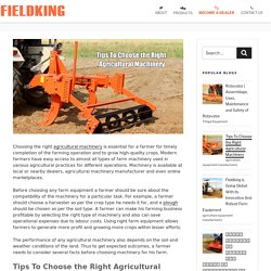 Tips To Choose the Right Agricultural Machineery