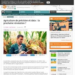 L ATELIER 04/07/16 Agriculture de précision et data : la prochaine révolution ?