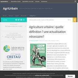 Agriculture urbaine : quelle définition ? une actualisation nécessaire? – AgriUrbain