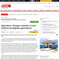 Agriculture. Changer vraiment, et oser l'alliance écologistes-agriculteurs